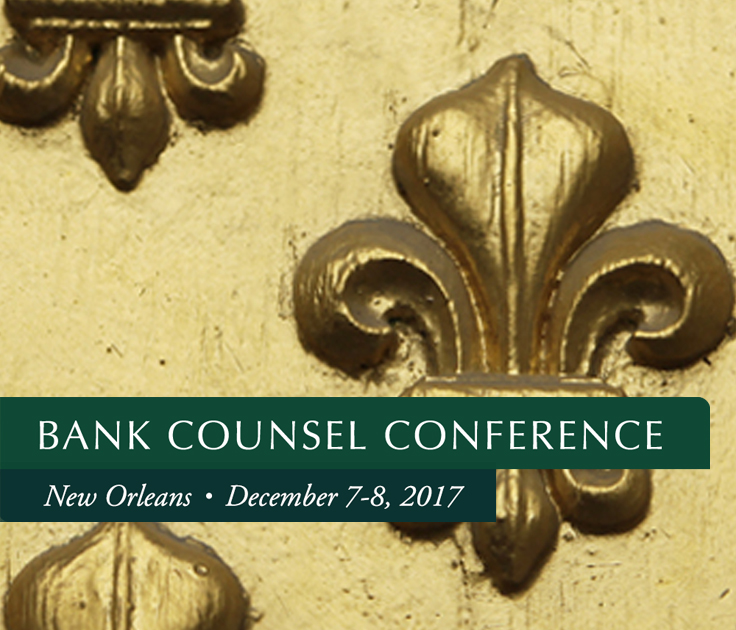 Bank Counsel Conference, click here for more information.